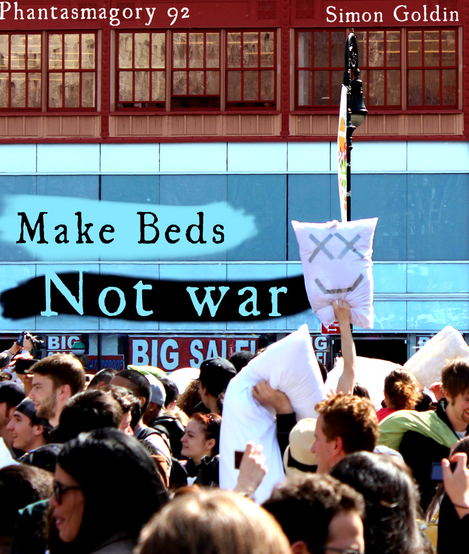 Phantasmagory 92 – Make Beds, Not War
